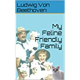 My Feline Friendly Family (Luddy Loves Life Book 2)