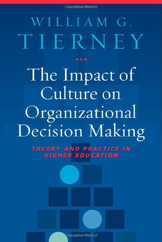 Higher Practice Book - The Impact of Culture on Organizational Decision-Making: Theory and Practice in Higher Education