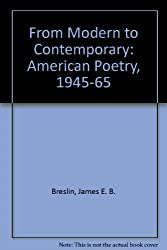 From Modern to Contemporary: American Poetry, 1945-65
