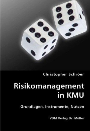 Risikomanagement in KMU: Grundlagen, Instrumente, Nutzen