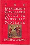 img - for The Intelligent Traveller's Guide to Historic Scotland book / textbook / text book
