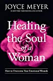 Healing the Soul of a Woman: How to Overcome Your