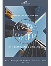 The Effective Use of Forensic Experts in Construction Litigation