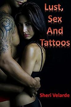 Lust, Sex and Tattoos by [Velarde, Sheri]