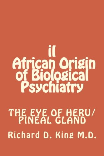 iI African Origin of Biological Psychiatry -  Dr Richard D. King M.D., Paperback