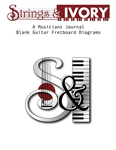 Strings & Ivory: A Musicians Journal Blank Guitar Fretboard Diagrams