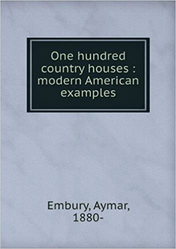 One hundred country houses : modern American examples,