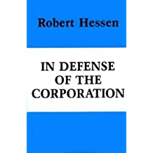 In Defense of the Corporation (Hoover Institution Publication 207)