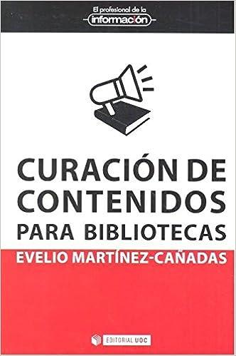 Curación de contenidos para bibliotecas (EPI): Amazon.es: Evelio Martínez Cañadas: Libros