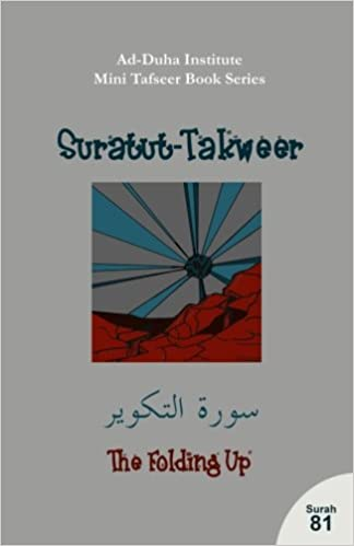 Mini Tafseer Book Series: Suratut-Takweer: Ad-Duha Institute