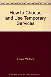 How to Choose and Use Temporary Services
