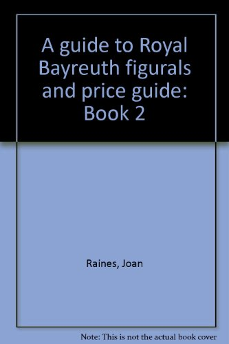A Guide to Royal Bayreuth Figurals: Including Price Guide, Book 2