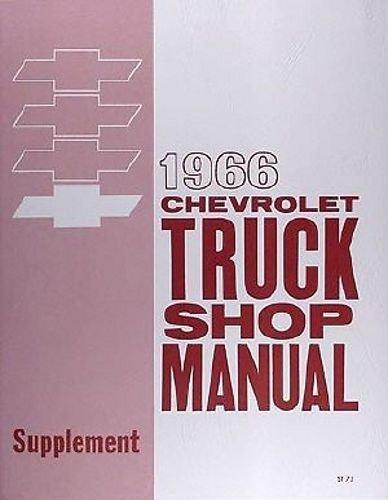 COMPLETE & UNABRIDGED 1966 CHEVY PICKUP & TRUCK REPAIR SHOP & SERVICE MANUAL COVERS Panel, platform, Suburban, Fleetside, Stepside, light, medium and heavy duty truck models including ½-ton Thru 2 ½-ton CHEVROLET