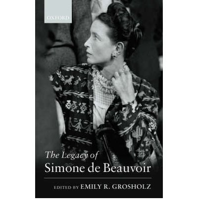 [(The Legacy of Simone De Beauvoir)] [Author: Emily R. Grosholz] published on (February, 2004) PDF