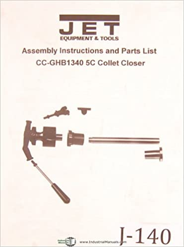 Jet Cc Ghb1340 5c Collet Closer Assembly Instructions And Parts