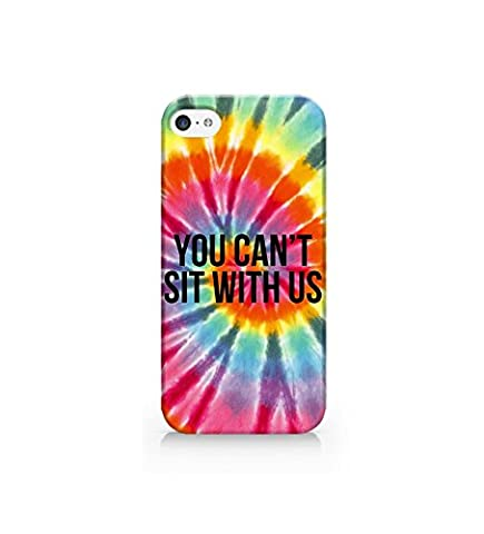 Case for iPhone 5/5S/5SE - Cover all sides - You Cant Sit With Us - Tie Dye - Funny Quote - Cute Quote - Teenager (You Cant Sit With Us Phone Case)