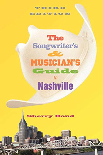 The Songwriter's and Musician's Guide to Nashville (Songwriter's