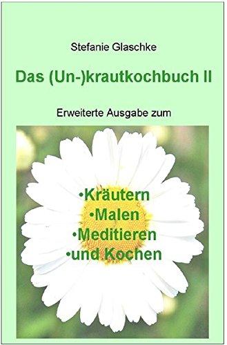 Das (Un)-krautkochbuch II
