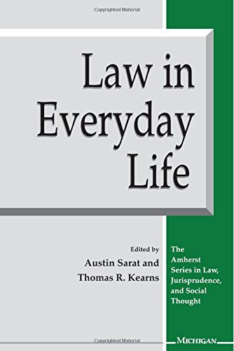 Law in Everyday Life (The Amherst Series In Law, Jurisprudence, And Social Thought)