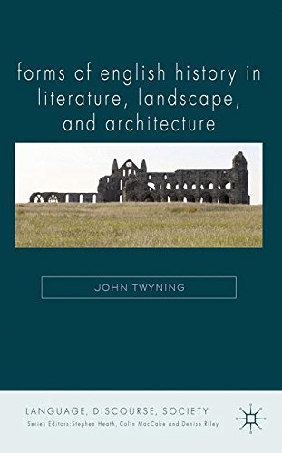 Forms of English History in Literature, Landscape, and Architecture (Language, Discourse, Society) by Palgrave MacMillan