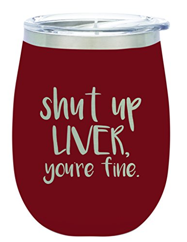 TSC Powder Coated Shut Up Liver BruMate 14 oz Stemless Wine Glass with Lid-Cherry Red