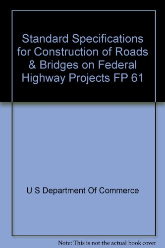 Standard Specifications For Construction Of Roads And Bridges On Federal Highway Projects - Fp-61, January 1961 (Standard Specification For Construction Of Roads And Bridges)
