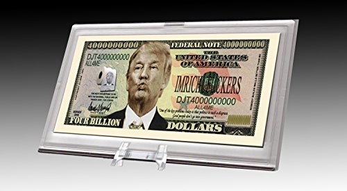 Donald Trump Dump Trump Four Billion Dollar Bill In Currency Desk Stand Collectible Novelty Dollar Bill - Funny for Democrats or Republicans - Gift of Laughter- Funniest Political Gift (Was Bill Clinton A Democrat Or Republican)
