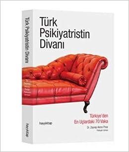Türk Psikiyatristin Divani: Türkiyeden En Uclardaki 70 Vaka ...
