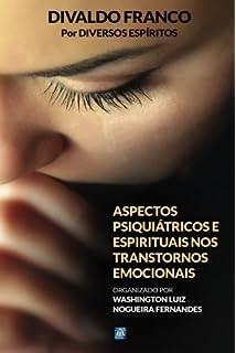 Aspectos Psiquiátricos e Espirituais nos Transtornos Emocionais (Portuguese Edition)