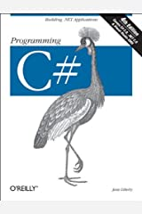 Programming C#: Building .NET Applications with C# Paperback