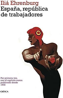 España, república de trabajadores (Contrastes): Amazon.es: Ehrenburg, Iliá, Lebedef, Nicolas: Libros