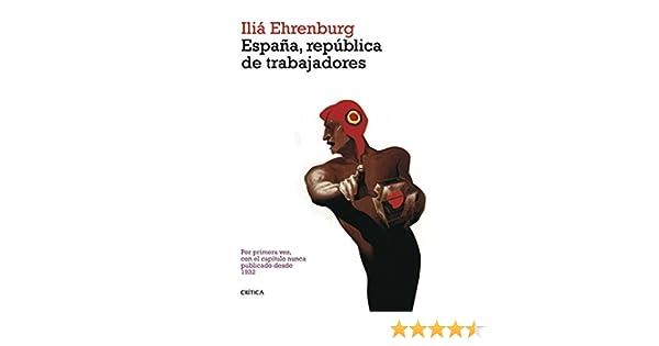 España, república de trabajadores eBook: Ehrenburg, Iliá, Lebedef, Nicolas: Amazon.es: Tienda Kindle