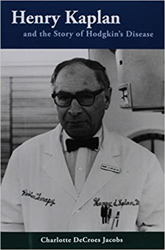 Henry Kaplan and the Story of Hodgkin's Disease by Jacobs, Charlotte (2012)