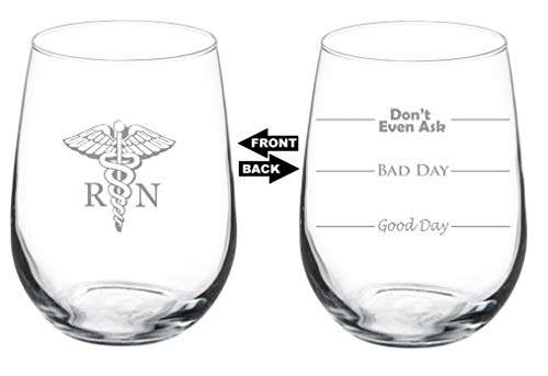 Nursing Graduation Gifts (17 oz Stemless Wine Glass Funny Two Sided Good Day Bad Day Don't Even Ask RN Registered)