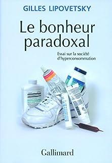 Le bonheur paradoxal : essai sur la société d'hyperconsommation, Lipovetsky, Gilles