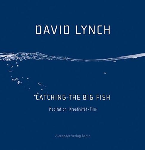 Catching the Big Fish: Meditation Kreativität Film Taschenbuch – Ungekürzte Ausgabe, 13. Januar 2016 David Lynch Jochen Stremmel Alexander 389581380X
