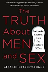 The Truth About Men and Sex: Intimate Secrets from the Doctor's Office by Abraham Morgentaler (2015-03-03)