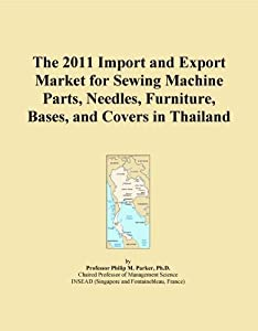 The 2011 Import and Export Market for Sewing Machine Parts