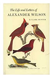 Life and Letters of Alexander Wilson (Memoirs of the American Philosophical Society)