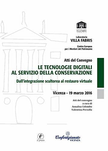 Le tecnologie digitali al servizio della conservazione: Dall'integrazione scultorea al restauro virtuale (Laboratorio di Villa Fabris Vol. 6)  por Valentina Perzolla,Annalisa Colombo