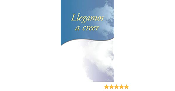 Llegamos a creer... (Spanish Edition) - Kindle edition by AA World Services Inc. Health, Fitness & Dieting Kindle eBooks @ Amazon.com.
