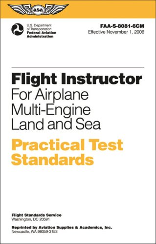 Flight Instructor Practical Test Standards for Airplane Multi-Engine: FAA-S-8081-6CM November 2006 (Practical Test Stand
