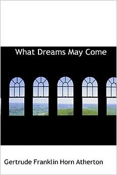 Book What Dreams May Come (Bibliobazaar Reproduction)