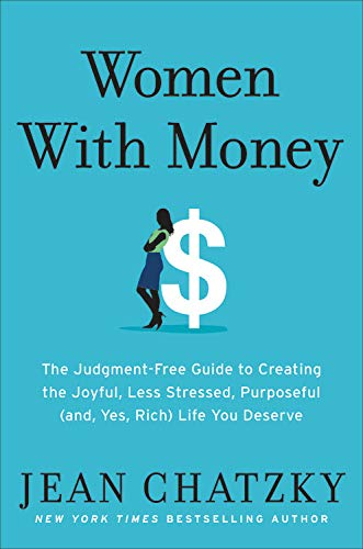 Book Cover: Women with Money: The Judgment-Free Guide to Creating the Joyful, Less Stressed, Purposeful
