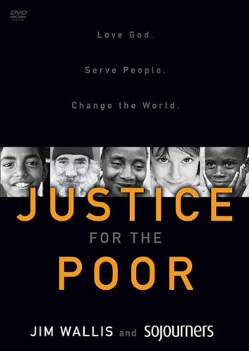 Justice for the Poor: Love God.  Serve People.  Change the World. by HarperCollins Christian Pub.
