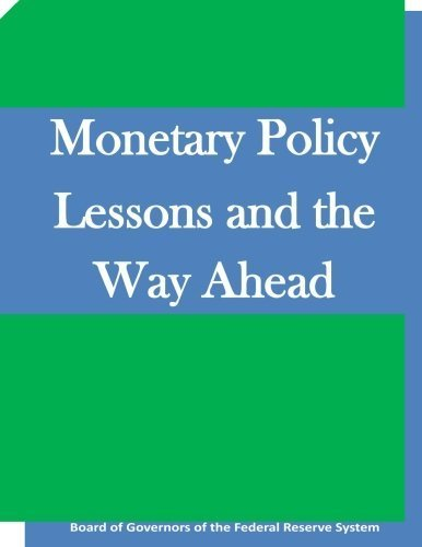 Monetary Policy Lessons and the Way Ahead by Board of Governors of the Federal Reserve System - Mall Way Federal