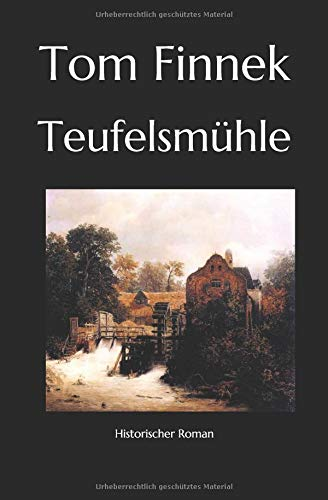 Teufelsmühle: Historischer Roman (Moor-Trilogie, Band 3)
