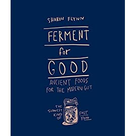 Ferment for Good: Ancient Food for the Modern Gut: The Slowest Kind of Fast Food 3 Ferment for Good is a guide to discovering the joys of fermentation in its myriad variations - framed through the eyes of Sharon Flynn, who was hooked earl