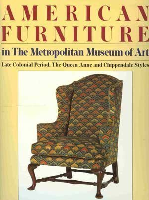American Furniture in The Metropolitan Museum of Art: Late Colonial Period- The Queen Anne and Chippendale Styles by Morrison Heckscher (1986-02-12) (Ma Burlington Furniture)