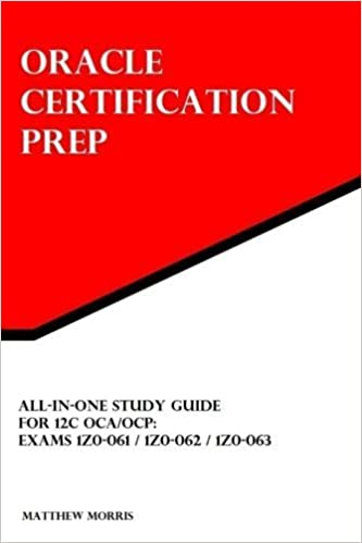 Book All-In-One Study Guide for 12c OCA/OCP: Exams 1Z0-061 / 1Z0-062 / 1Z0-063: Oracle Certification Prep by Morris, Matthew (2015)